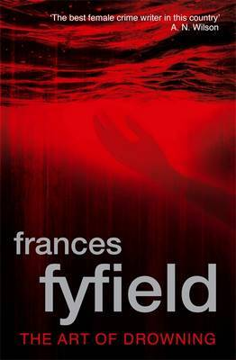 The Art Of Drowning by Frances Fyfield