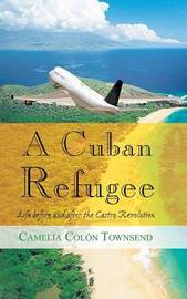 A Cuban Refugee by Camelia Colon Townsend