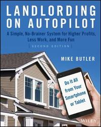 Landlording on AutoPilot by Mike Butler