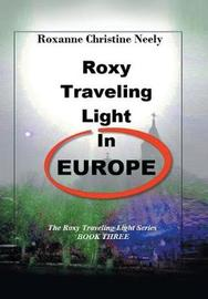 Roxy Traveling Light in Europe by Roxanne C Neely image