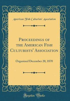 Proceedings of the American Fish Culturists' Association by American Fish Culturists' Association