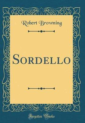 Sordello (Classic Reprint) by Robert Browning