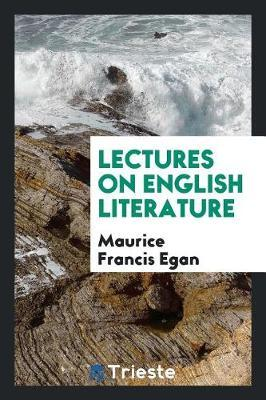 Lectures on English Literature by Maurice Francis Egan image