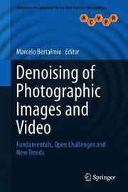 Denoising of Photographic Images and Video