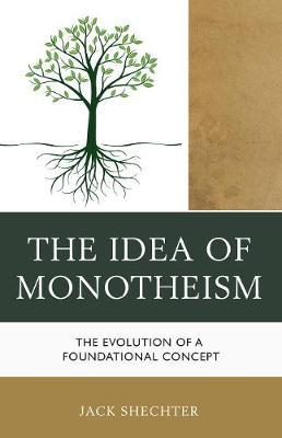 The Idea of Monotheism by Jack Shechter
