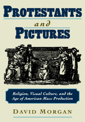 Protestants and Pictures by David Morgan image