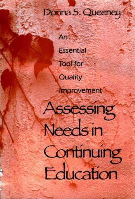 Assessing Needs in Continuing Education: An Essential Tool for Quality Improvement by Donna S. Queeny image