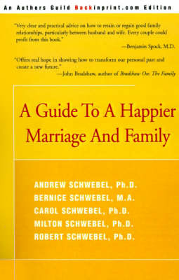 A Guide to a Happier Marriage and Family by Andrew Schwebel, Ph.D. image