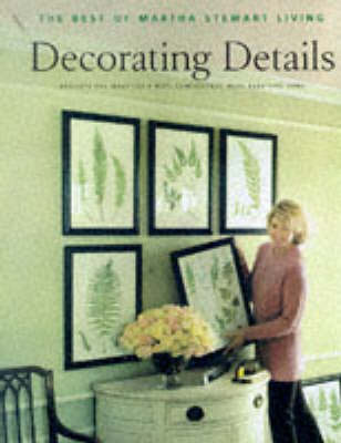 "Decorating Details by ""Martha Stewart Living"" Magazine"