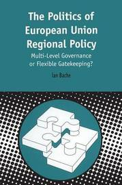 Politics of European Union Regional Policy by Ian Bache image