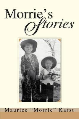 "Morrie's Stories by Maurice ""Morrie"" Karst image"