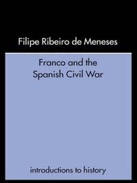Franco and the Spanish Civil War by Filipe Ribeiro De Mensese
