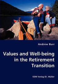 Values and Well-Being in the Retirement Transition by Andrew Burr