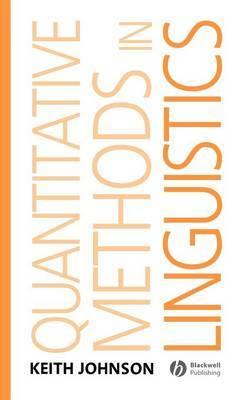 Quantitative Methods In Linguistics by Keith Johnson
