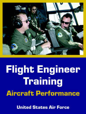 Flight Engineer Training: Aircraft Performance by United States Air Force