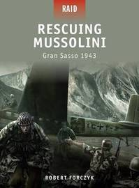 Rescuing Mussolini - Gran SASSO 1943 by Robert Forczyk image