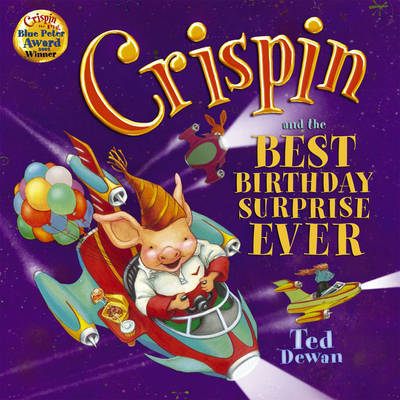 Crispin and the Best Birthday Surprise Ever by Ted Dewan image