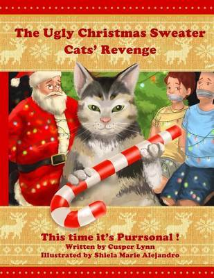 The Ugly Christmas Sweater Cats' Revenge: This Time It's Purrsonal by Cusper Lynn image