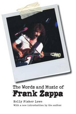 The Words and Music of Frank Zappa by Kelly Fisher Lowe image