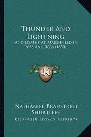 Thunder and Lightning: And Deaths at Marshfield in 1658 and 1666 (1850) by Nathaniel Bradstreet Shurtleff