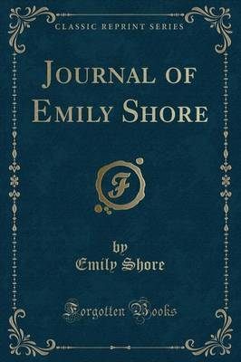 Journal of Emily Shore (Classic Reprint) by Emily Shore image