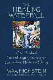 The Healing Waterfall by Max Highstein