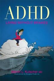 ADHD - Living without Brakes by Martin L. Kutscher