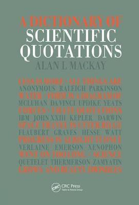 A Dictionary of Scientific Quotations by Alan L. Mackay image