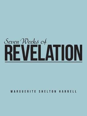 Seven Weeks of Revelation by Marguerite Shelton Harrell image