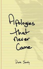 Apologies That Never Came by Pierre a Jeanty image