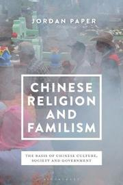 Chinese Religion and Familism by Jordan Paper