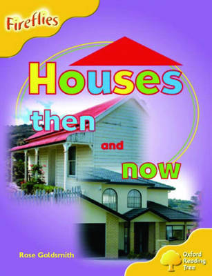 Oxford Reading Tree: Stage 5: Fireflies: Houses Then and Now by Rose Goldsmith image