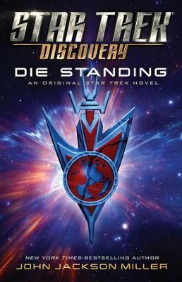 Star Trek: Discovery: Die Standing by John Jackson Miller