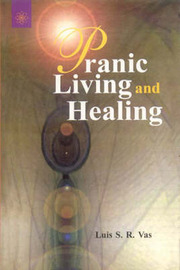 Pranic Living and Healing by S.R. Vas image