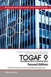 Togaf 9 Foundation Part 1 Exam Preparation Course in a Book for Passing the Togaf 9 Foundation Part 1 Certified Exam - The How to Pass on Your First T by William Maning