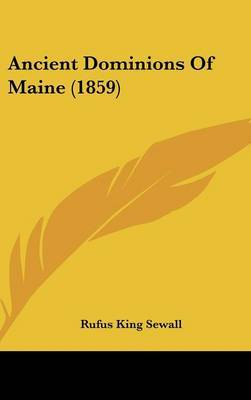 Ancient Dominions of Maine (1859) by Rufus King Sewall image