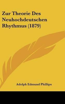 Zur Theorie Des Neuhochdeutschen Rhythmus (1879) by Adolph Edmund Phillips image
