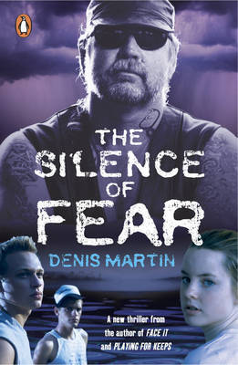 The Silence of Fear by Denis Martin