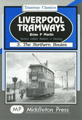 Liverpool Tramways: v. 3 by Brian P. Martin image