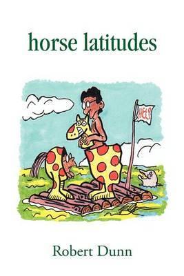 Horse Latitudes by Robert Dunn