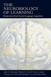 The Neurobiology of Learning by John H. Schumann