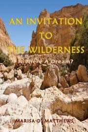 An Invitation to the Wilderness by Marisa D Matthews