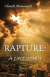 The Rapture by Chuck Mummert