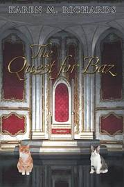 The Quest for Baz by Karen M Richards