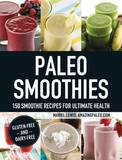Paleo Smoothies by Mariel Lewis