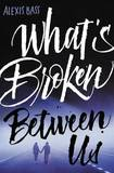 What's Broken Between Us by Alexis Bass