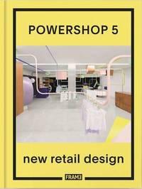 Powershop 5: New Retail Design by Shonquis Moreno