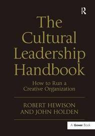 The Cultural Leadership Handbook by Robert Hewison
