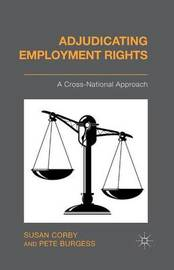 Adjudicating Employment Rights by P. Burgess