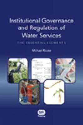 Institutional Governance and Regulation of Water Services by Michael J. Rouse image